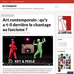 Art contemporain : qu'y a-t-il derrière le chantage au fascisme ?
