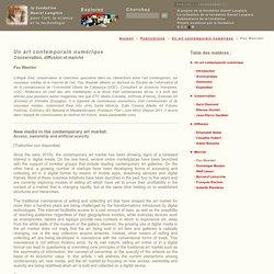 Un art contemporain numérique : Conservation, diffusion et marché