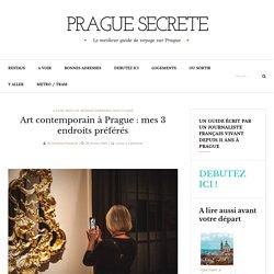 Art contemporain à Prague: mes 3 endroits préférés