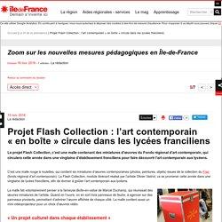 [Région Île-de-France] - Projet Flash Collection: l'art contemporain «en boîte» circule dans les lycées franciliens