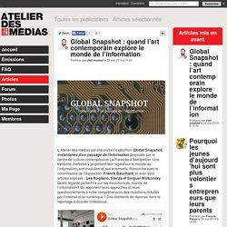 Global Snapshot : quand l'art contemporain explore le monde de l'information