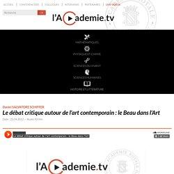 Le débat critique autour de l'art contemporain : le Beau dans l'Art – lacademie.tv