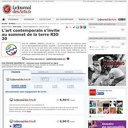 L'art contemporain s'invite au sommet de la terre RIO 20 - LeJournaldesArts.fr - 18 juin 2012