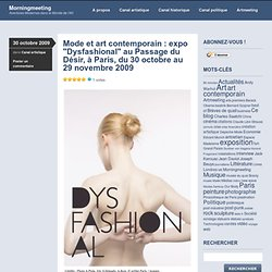"Mode et art contemporain : expo ""Dysfashional"" au Passage du Dés"