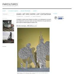 Quand l'art grec inspire l'art contemporain
