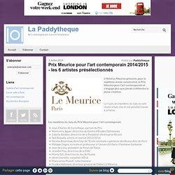 Prix Meurice pour l'art contemporain 2014/2015 - les 6 artistes présélectionnés - La Paddytheque