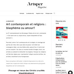 Art contemporain et religions : blasphème ou amour?