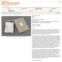 Michel François, Blancs ← Éditions d'artistes ← ÉDITIONS ← IAC — Institut d'art contemporain — Villeurbanne/Rhône-Alpes