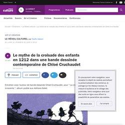 Le mythe de la croisade des enfants en 1212 dans une bande dessinée contemporaine de Chloé Cruchaudet