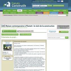 [68] Maison contemporaine à Pfastatt : le récit de la construction - Pfastatt - Haut Rhin - Message N°1056931