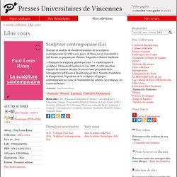 Livre - Sculpture contemporaine (La) - Paul-LouisRinuy - 9782842925536- Presses Universitaires de Vincennes