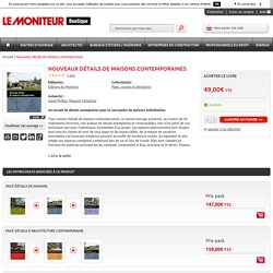 Nouveaux détails de maisons contemporaines: Le Moniteur Boutique: Megumi Yamashita, David Phillips: Livre
