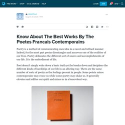 Know About The Best Works By The Poetes Francais Contemporains : robertfred — LiveJournal