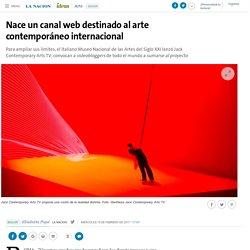 Nace un canal web destinado al arte contemporáneo internacional - 15.02.2017 - LA NACION