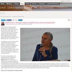 """Emilia Ferreiro: """"Ni Piaget imaginó los desafíos de los chicos contemporáneos"""" - Blog - red iberoamericana de docentes"""