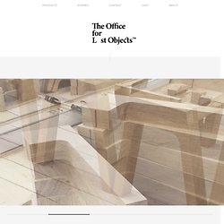 The Office for Lost Objects™ | Quality, modern contemporary furniture and accessories.