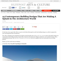 25 Contemporary Building Designs That Are Making A Splash In The Architecture World