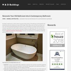 Renovate Your Old Bathroom To A Contemporary Bathroom