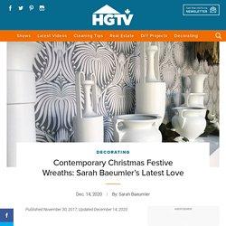 Contemporary Christmas Festive Wreaths: Sarah Baeumler's Latest Love
