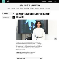 Summer: Contemporary Photography Practice - London College of Communication