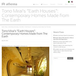 "Tono Mirai's ""Earth Houses"": Contemporary Homes Made from The Earth"
