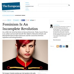 Laurie Penny | Contemporary Feminism - Feminism Is An Incomplete Revolution