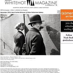 November 2010, Henri Cartier-Bresson @ Peter Fetterman Gallery