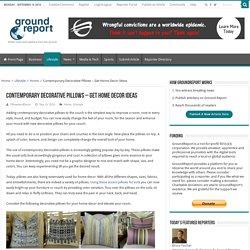Contemporary Decorative Pillows - Get Home Decor Ideas - GroundReport