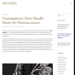 Contemporary Door Handle Meets Art Nouveau source — Martin Pierce