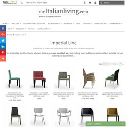 Imperial Line is modern and contemporary Italian dining room furniture manufacturer My Italian Living Ltd