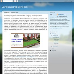 Landscaping Services: Contemporary measurements while designing landscape utilities