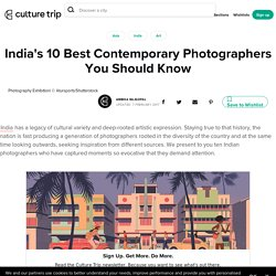 India's 10 Best Contemporary Photographers You Should Know