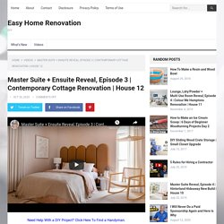 Master Suite + Ensuite Reveal, Episode 3