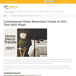 Contemporary Home Renovation Trends of 2021 That Spell Magic