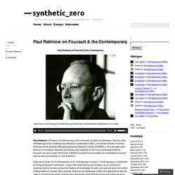 Paul Rabinow on Foucault & the Contemporary