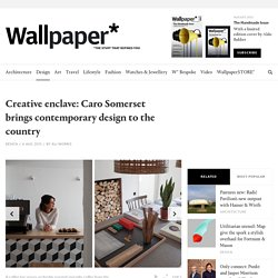 Creative enclave: Caro Somerset brings contemporary design to the country