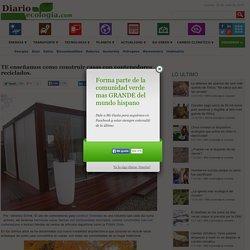 Como construir casas con contenedores reciclados