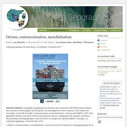 Océans, conteneurisation, mondialisation