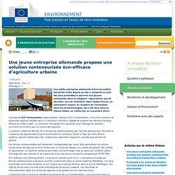 EUROPE 11/02/14 Une jeune entreprise allemande propose une solution conteneurisée éco-efficace d'agriculture urbaine