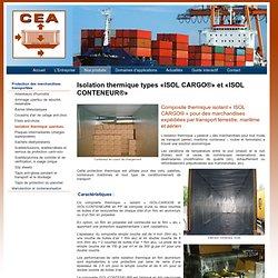 Isolation thermique types «ISOL CARGO®» et «ISOL CONTENEUR®» : CEA : Container Equipement et Arimage