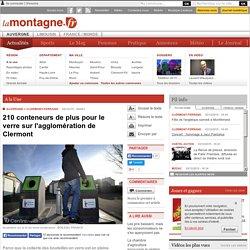 210 conteneurs de plus pour le verre sur l'agglomération de Clermont