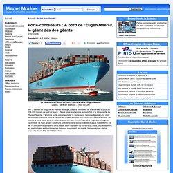 l'Eugen Maersk, le géant des géants