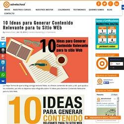 10 Ideas para Generar Contenido Relevante para tu Sitio WEb