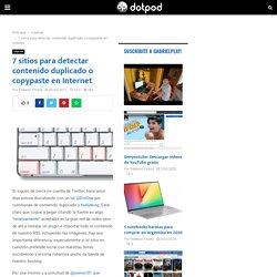 7 sitios para detectar contenido duplicado o copypaste en Internet