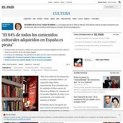"""""""El 84% de todos los contenidos culturales adquiridos en España es pirata"""""""