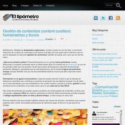 Gestión de contenidos (content curation): herramientas y trucos
