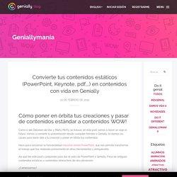 Convierte tus contenidos estáticos (PowerPoint, Keynote, pdf,...) en contenidos con vida en Genially