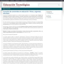 Curación de contenidos en educación: filtrar, organizar, distribuir