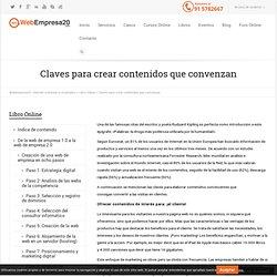 Claves para crear contenidos que convenzan - Webempresa20 - Internet orientado a resultados