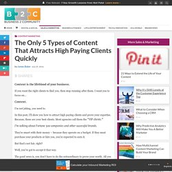 The Only 5 Types of Content That Attracts High Paying Clients Quickly
